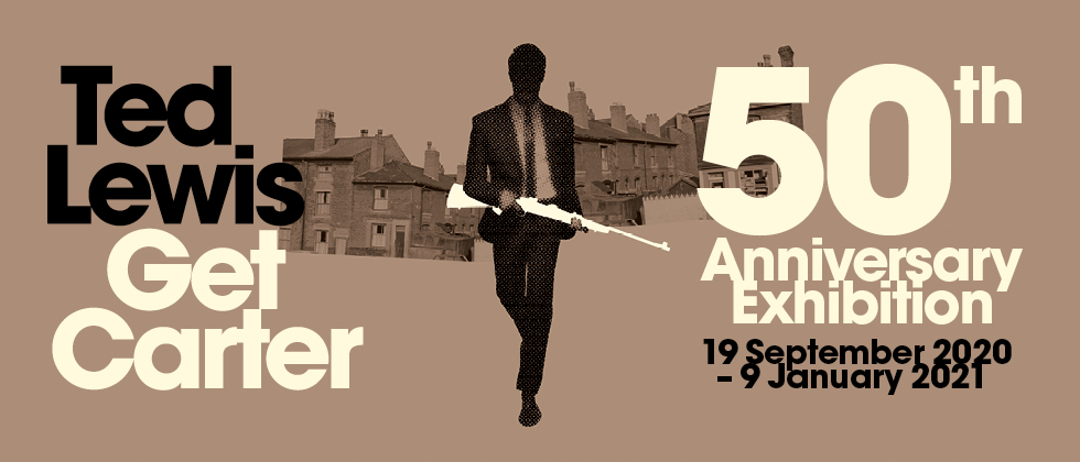 Ted Lewis - Get Carter: 50th Anniversary exhibition