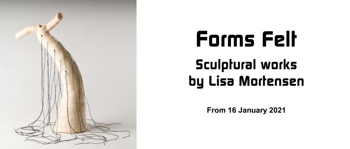 Forms Felt by Lisa Mortensen